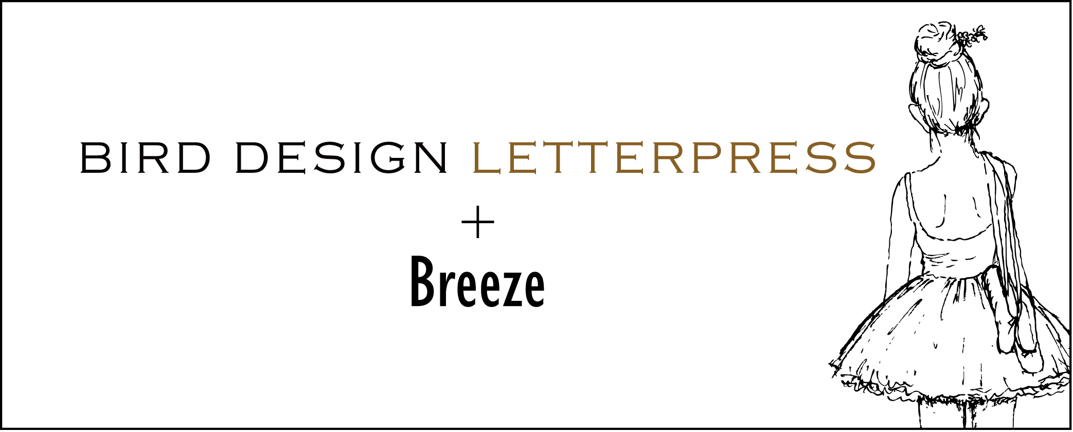 Bird Design Letterpress+Breeze